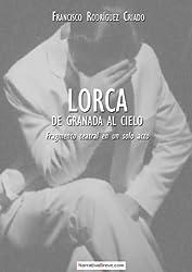 Lorca: de Granada al cielo (Spanish Edition)