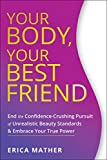 Your Body, Your Best Friend: End the