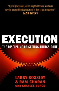 Execution: The Discipline of Getting Things Done by [Bossidy, Larry]