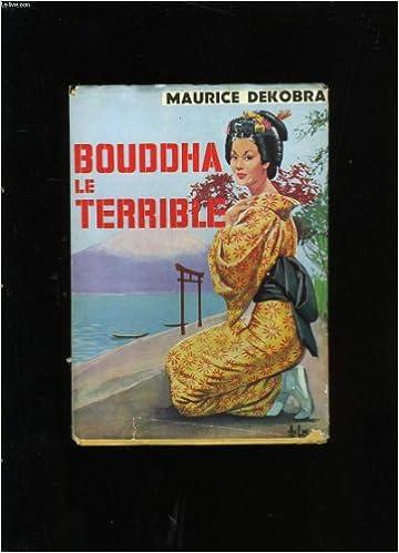 En ligne téléchargement Bouddha le terrible. pdf ebook