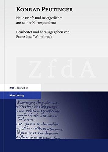 Konrad Peutinger: Neue Briefe und Briefgedichte aus seiner Korrespondenz