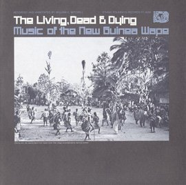 Wape The Living Dead Dying Music Of The New Guinea Wape