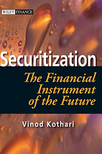 Securitization -- The Financial Instrument of the Future (Securitization The Financial Instrument Of The Future)