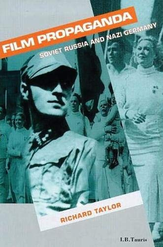 Film Propaganda: Soviet Russia and Nazi Germany, 2nd Revised Edition (Cinema and society)