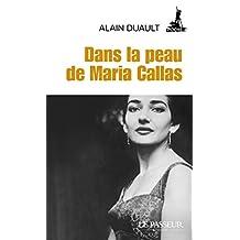 Dans la peau de Maria Callas (Poche) (French Edition)