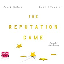 The Reputation Game Audiobook by Rupert Younger, David Waller Narrated by Mark Topping