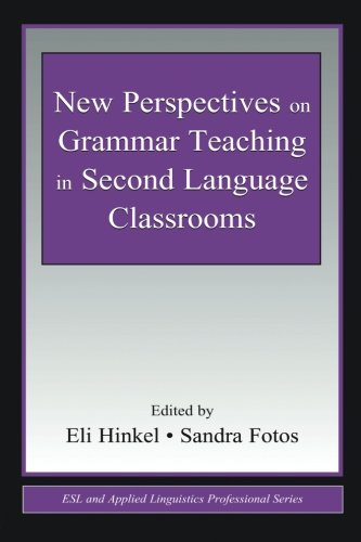 New Perspectives on Grammar Teaching in Second Language Classrooms (ESL & Applied Linguistics Professional Series) by Routledge