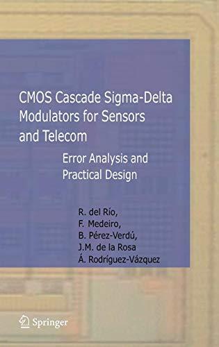 CMOS Cascade Sigma-Delta Modulators for Sensors and Telecom: Error Analysis and Practical Design (Analog Circuits and Signal Processing)
