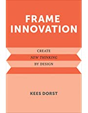 Frame Innovation: Create New Thinking by Design