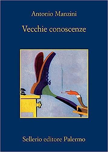 Vecchie conoscenze di Antonio Manzini