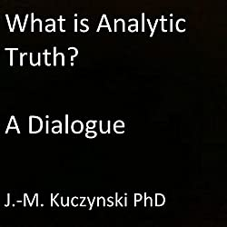 What is Analytic Truth?: A Dialogue