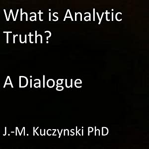 What is Analytic Truth?: A Dialogue Audiobook