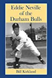 Eddie Neville of the Durham Bulls, Bill Kirkland, 0786477393