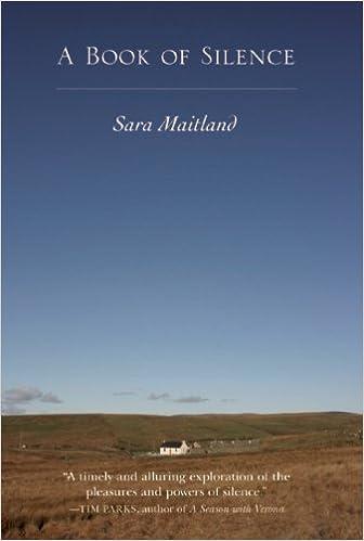 A Book of Silence: Maitland, Sara: 9781582436135: Amazon.com: Books