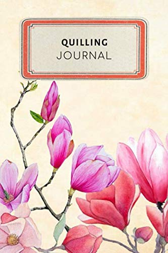 Quilling Journal: Vintage Floral Dotted Grid Bullet Journal Notebook - 100 pages 6 x 9 inches Log Book (Cool Hobbies Series Volume 52)
