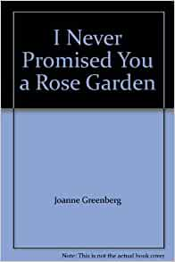 I Never Promised You A Rose Garden Books