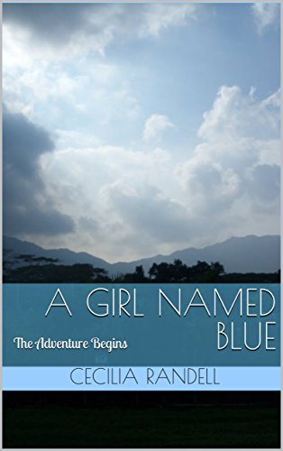 A Girl Named Blue: The Adventure Begins (The Adventures of Blue Faust Book 1)