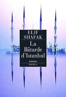 La bâtarde d'Istanbul : roman, Shafak, Elif