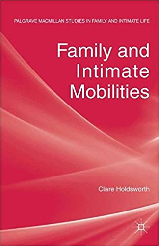 Family and Intimate Mobilities (Palgrave Macmillan Studies in Family and Intimate Life)