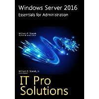 Windows Server 2016: Essentials for Administration