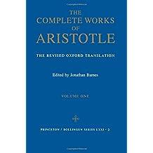 Complete Works of Aristotle, Volume 1: The Revised Oxford Translation