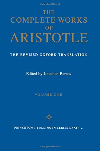 Complete Works Of Aristotle, Vol. 1
