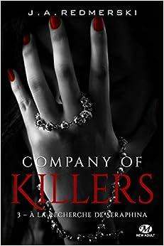 Company of Killers, T3 : A la recherche de Seraphina