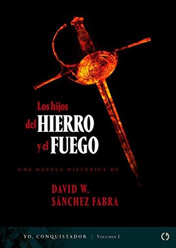 Descargar Libro Los Hijos Del Hierro Y El Fuego David W. Sánchez Fabra