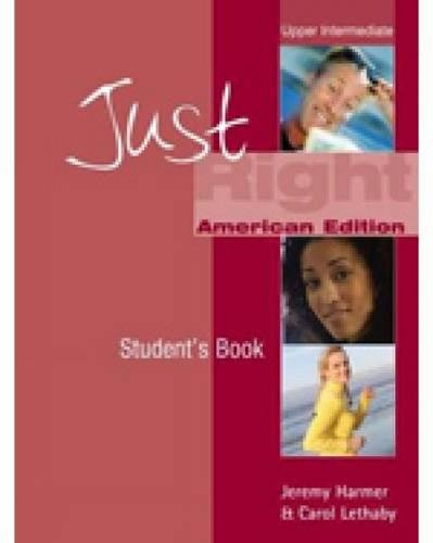 Just Right Upper Intermediate (Just Right (American English))