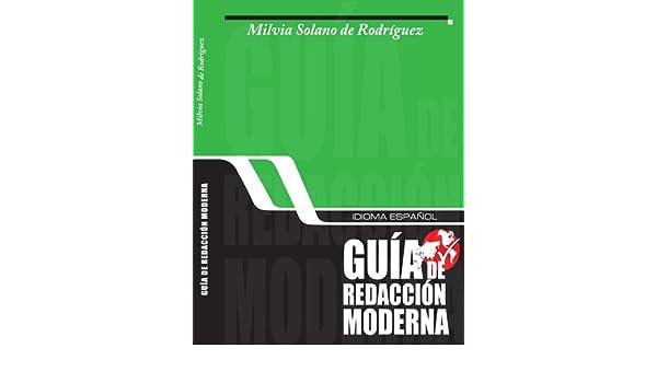 Amazon.com: Idioma español, guía de redacción moderna (Spanish Edition) eBook: Milvia Solano de Rodríguez: Kindle Store