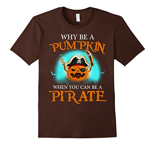 Mens Why Be A Pumpkin When You Can Be A Pirate Halloween Shirt 3XL (Why Pumpkin For Halloween)
