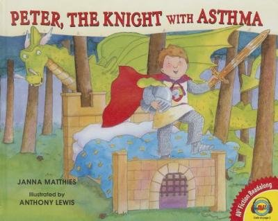 [ Peter, the Knight with Asthma (AV2 Fiction Readalong #145) by Matthies, Janna ( Author ) Aug-2014 Library Binding ]