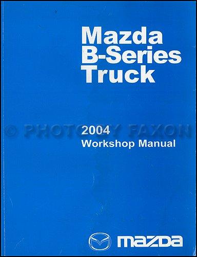 2004 Mazda Pickup Truck Repair Shop Manual Original B2300 B3000 B4000