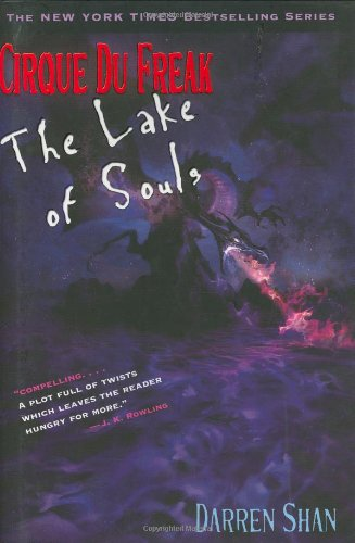 Cirque Du Freak #10: The Lake of Souls: Book 10 in the Saga of Darren Shan (Cirque Du Freak: the Saga of Darren Shan)
