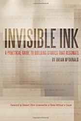 Invisible Ink: A Practical Guide to Building Stories that Resonate