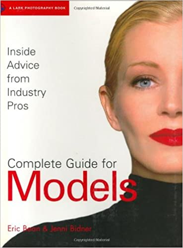 Complete Guide for Models: Inside Advice from Industry Pros