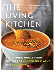 Living Kitchen, The: Nourishing Whole-Food Recipes for Cancer Treatment and Recovery