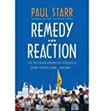 img - for Remedy and Reaction: The Peculiar American Struggle over Health Care Reform book / textbook / text book