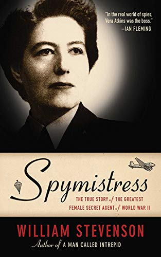 Spymistress: The True Story of the Greatest Female Secret Agent of World War II