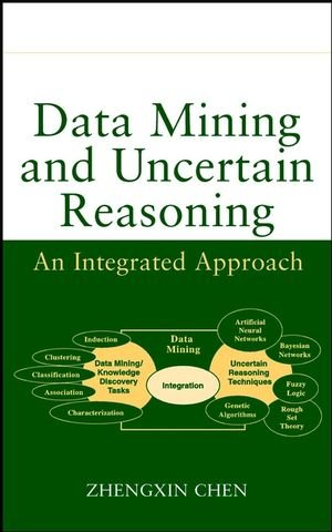 Data Mining And Uncertain Reasoning: An Integrated Approach