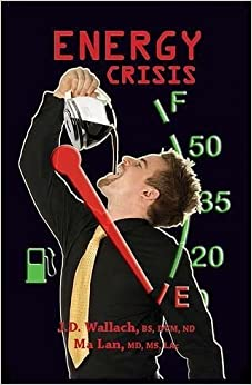 Book Energy Crisis by Dr. JD Wallach (2007-08-31)