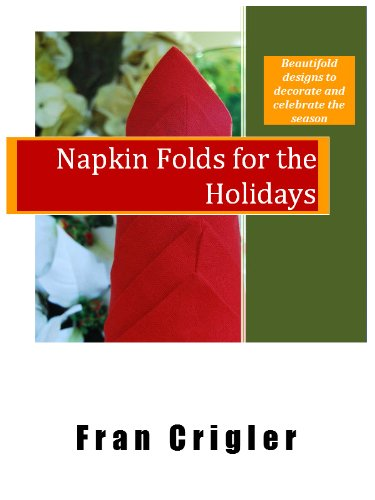 (Napkin Folds For The Holidays (Designing Beautiful Tables Book)