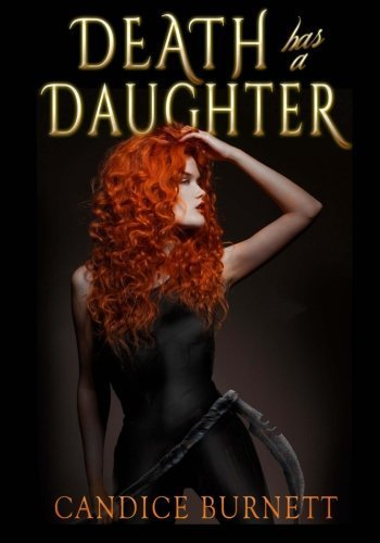 Death has a Daughter (Volume 1) by Candice Marie Burnett (2014-03-25)