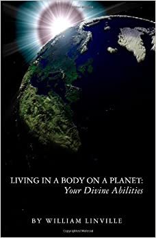 Book Living in a Body on a Planet: Your Divine Abilities: Volume 1