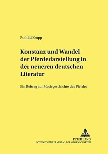 Read Online Konstanz und Wandel der Pferdedarstellung in der neueren deutschen Literatur: Ein Beitrag zur Motivgeschichte des Pferdes (Studien zur deutschen und ... 19. und 20. Jahrhunderts) (German Edition) pdf epub