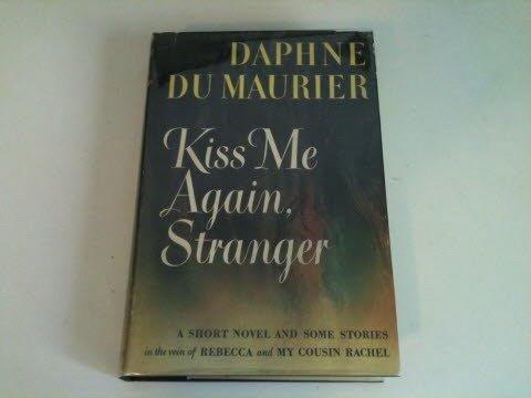 Kiss Me Again, Stranger by Daphne du Maurier