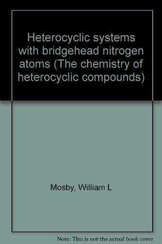 (Heterocyclic systems with bridgehead nitrogen atoms (The chemistry of heterocyclic compounds))