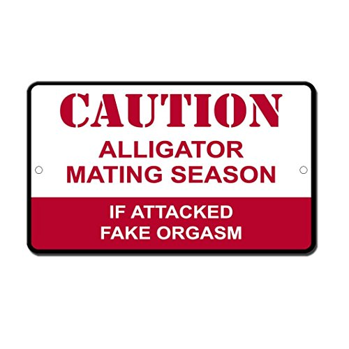 Hermosaa Alligator Mating Season If Attacked Fake Orgasm Novelty Funny Aluminum Metal Signs 8  X 12
