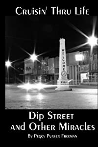 Cruisin' Thru Life: Dip Street and Other Miracles (Volume 1) by Peggy Purser Freeman (2014-07-02)
