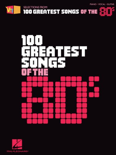 VH1s 100 Greatest Songs Of The 80s Songbook Vh1 Selections From